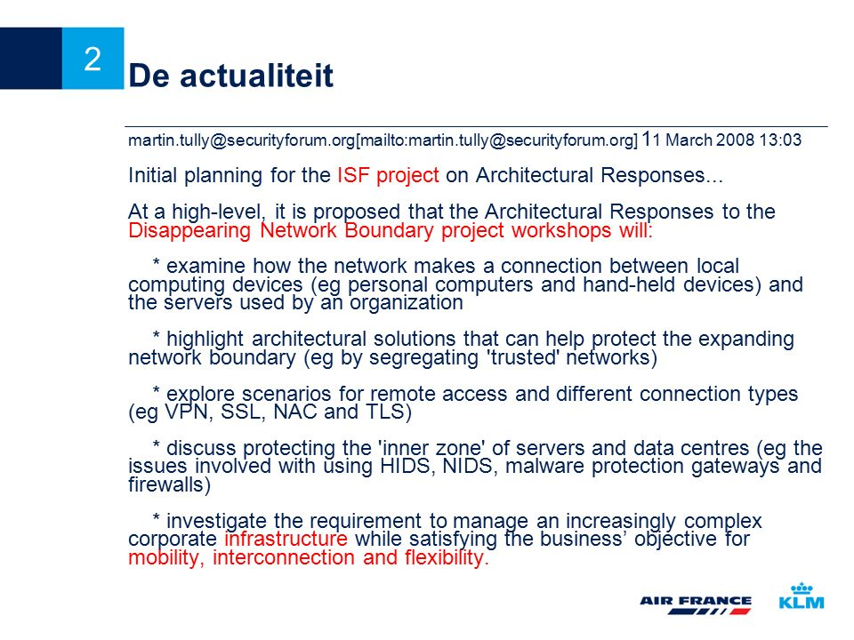 De actualiteit martin.tully@securityforum.org[mailto:martin.tully@securityforum.org] 11 March 2008 13:03.